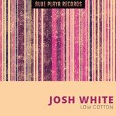 Low Cotton by Josh White