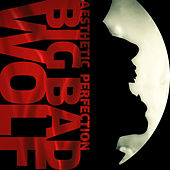 Big Bad Wolf by Aesthetic Perfection