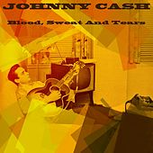 Johnny Cash: Blood, Sweat and Tears von Johnny Cash