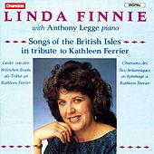 Songs of the British Isles in Tribute to Kathleen Ferrier by Linda Finnie