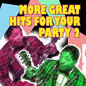 More Great Hits for Your Party Vol.2 de Various Artists
