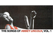 The Songs of Abbey Lincoln, Vol. 1 de Abbey Lincoln