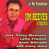 Let Me Remember - Jim Reeves & Friends by Various Artists