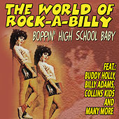 The World of Rock-a-Billy - Boppin' High School Baby de Various Artists