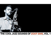 The Cool Jazz Sounds of Zoot Sims, Vol. 1 by Zoot Sims