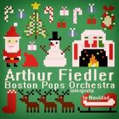 Arthur Fiedler & Boston Pops Orchestra Interpreta la Navidad von Boston Pops Orchestra
