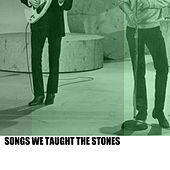 Songs We Taught the Stones by Various Artists