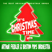 It's Christmas Time with Arthur Fiedler & Boston Pops Orchestra von Boston Pops Orchestra