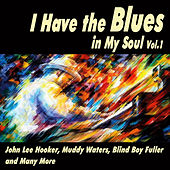 I Have the Blues in My Soul Vol.1 by Various Artists