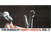 The Songs of Abbey Lincoln, Vol. 2 de Abbey Lincoln