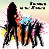 Switchen in the Kitchen de Various Artists