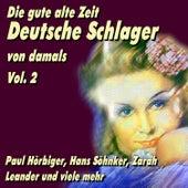 Die gute alte Zeit - Deutsche Schlager von damals Vol.2 de Various Artists
