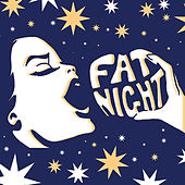 Fat Night by Fat Night
