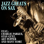 Jazz Greats on Sax by Various Artists