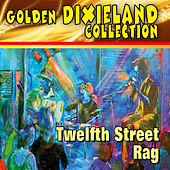 Golden Dixieland Collection - Twelfth Street Rag de Various Artists