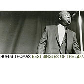 Best Singles of the 50's by Rufus Thomas