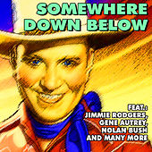 Somewhere Down Below by Various Artists