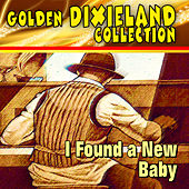 Golden Dixieland Collection - I Found a New Baby de Various Artists