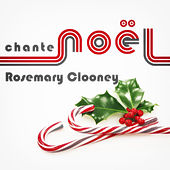 Rosemary Clooney Chante Noël by Rosemary Clooney