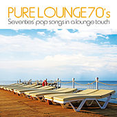 Pure Lounge 70's (Seventies' Pop Songs in a Lounge Touch) de Various Artists