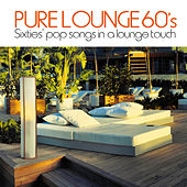 Pure Lounge 60's (Sixties' Pop Songs in a Lounge Touch) de Various Artists