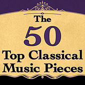 The 50 Top Classical Music Pieces von Various Artists