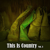 This Is Country, Vol. 3 by Various Artists