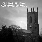 Old Time Religon, Country Gospel Music von Various Artists