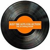 Just the Hits Collection, Vol. 8: Swing Music von Various Artists