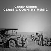 Candy Kisses, Classic Country Music by Various Artists