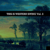 This Is Western Swing, Vol. 3 by Various Artists