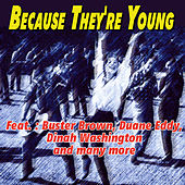 Because They're Young by Various Artists