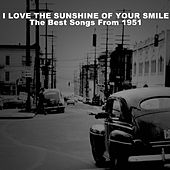 I Love the Sunshine of Your Smile, The Best Songs from 1951 by Various Artists