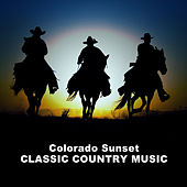 Colorado Sunset, Classic Country Music by Various Artists
