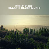Rollin' Stone, Classic Blues Music de Various Artists