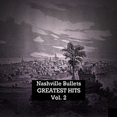 Nashville Bullets, Greatest Hits Vol. 2 by Various Artists