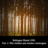 Schlager Music 1951, Vol. 1: Wir wollen uns wieder vertragen de Various Artists