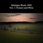 Schlager Music 1953, Vol. 1: Frauen und Wein de Various Artists