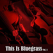 This Is Bluegrass, Vol. 1 by Various Artists