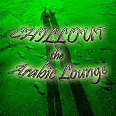 Chillout the Arabic Lounge de Various Artists