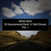Woo Hoo - 50 Instrumental Rock 'N' Roll Greats Vol. 1 von Various Artists