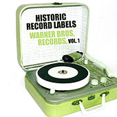 Historic Record Labels: Warner Bros. Records, Vol. 1 by Various Artists