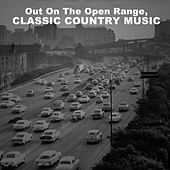 Out On the Open Range, Classic Country Music de Various Artists