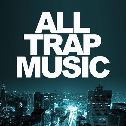 All Trap Music von Various Artists