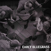 Early Bluegrass by Various Artists