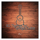 50 Themes on Spanish Guitar Vol. 1 by Various Artists