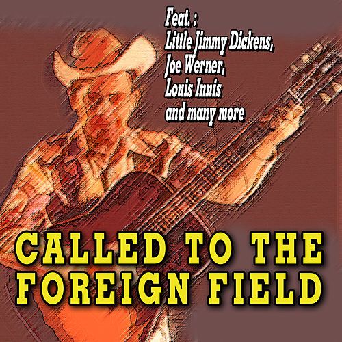 Called to the Foreign Field by Various Artists