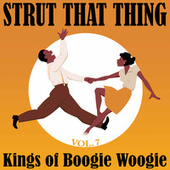 Strut That Thing, Kings of Boogie Woogie: Vol. 7 by Various Artists