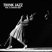 Think Jazz, Vol. 3: Sweet Sue by Various Artists
