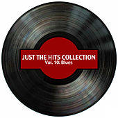 Just the Hits Collection, Vol. 10: Blues by Various Artists